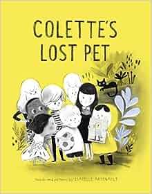 Colette's Lost Pet: Isabelle Arsenault: 9780553536591