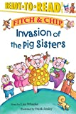 Invasion of the Pig Sisters, Lisa Wheeler, 0689849532