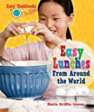 Easy Lunches from Around the World, Sheila Griffin Llanas, 0766037088