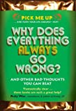 Why Does Everything Always Go Wrong? (Pick Me Up Series)
