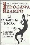 La lagartija negra & La bestia entre las sombras/ The Black Lizard & The Beast in the Shadow (La Barca De Caronte/ the Boat of Caronte) (Spanish Edition) by Edogawa Rampo (2008-11-30)