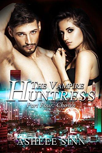 Chosen Paranormal Vampire Romance Huntress ebook