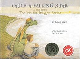 Book Catch a Falling Star: A Tale from the Iris the Dragon Series