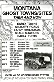 Montana, Ghost Towns, 5 Map Set Then & Now