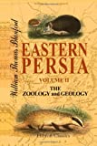 Eastern Persia : An Account of the Journeys of the Persian Boundary Commission 1870-71-72, the Zoology and Geology, Blanford, William Thomas, 1402183410