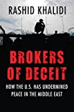 Brokers of Deceit, Rashid Khalidi, 0807033243