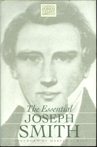 (The Essential Joseph Smith (CLASSICS IN MORMON THOUGHT SERIES))