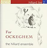 Hilliard Live 2: For Ockeghem