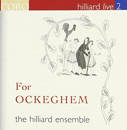 Hilliard Live 2: For Ockeghem by David King & Co