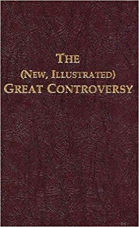 The (New, Illustrated) Great Controversy, Ellen Gould Harmon White