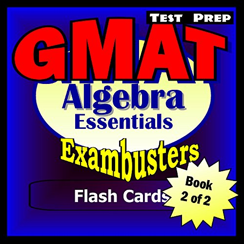 GMAT Test Prep Algebra Review--Exambusters Flash Cards--Workbook 2 of 2: GMAT Exam Study Guide (Exambusters GMAT)