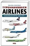 Typenhandbuch Airlines: Fluggesellschaften von A bis Z