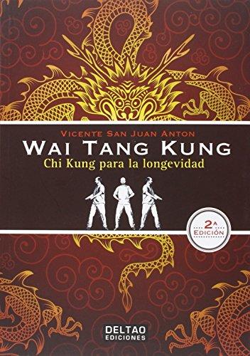Descargar Libro Wai Tang Kung Vicente San Juan Anton