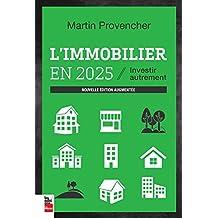 L'immobilier en 2025, nouvelle édition augmentée: Investir autrement (French Edition)