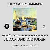 Judäa und die Juden (Das Römische Imperium der Caesaren 11) | Theodor Mommsen