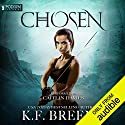 Chosen: The Warrior Chronicles, Book 1 Hörbuch von K. F. Breene Gesprochen von: Caitlin Davies