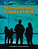 Strengthening Family and Self : Student Activity Guide, Johnson and Johnson, Leona, 1590704975