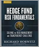 Hedge Fund Risk Fundamentals: Solving the Risk Management and Transparency Challenge