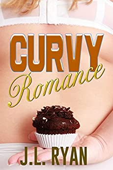 BBW Romance: Curvy Romance: BBW Romance, Curvy Women Romance, Plus Size Romance, Big Beautiful Women, Billionaire Romance, Bad Boy Romance by [J.L. Ryan]