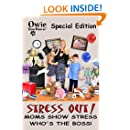 Owie BowWowie Special Edition Stress Out! Moms Show Stress Who's the Boss!