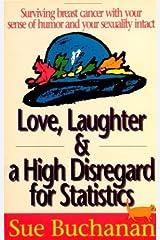 Love, Laughter, & A High Disregard for Statistics Paperback