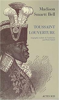 Toussaint Louverture par  Madison Smartt Bell