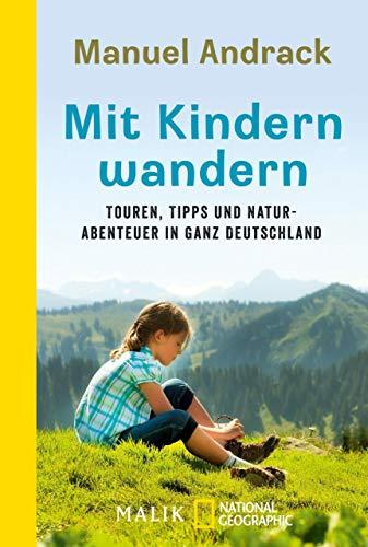 Mit Kindern wandern: Touren, Tipps und Naturabenteuer in ganz Deutschland (German Edition) (All Of A Kind Family Walking Tour)