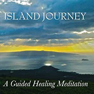 Island Journey, A Guided Healing Meditation
