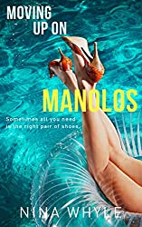 MOVING UP ON MANOLOS (A Romantic Comedy)