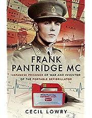 Frank Pantridge MC: Japanese Prisoner of War and Inventor of the Portable Defibrillator