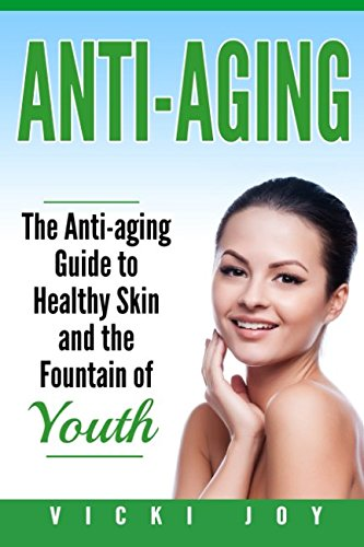 51Mc4ZC%2BPSL - Anti-Aging: The Anti-Aging Guide to Healthy Skin and the Fountain of Youth (anti-aging diet, anti-aging skincare ageless facial, anti-aging guide, ... care, wrinkles, anti-aging creams, collag)