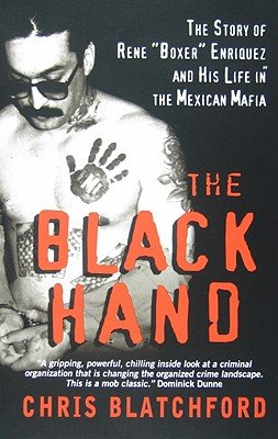 "Download The Black Hand: The Story of Rene ""Boxer"" Enriquez and His Life in the Mexican Mafia [Mass Market Paperback] pdf"