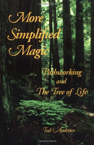 More Simplified Magic: Pathworking and the Tree of Life (Pathworking on the Tree of Life Series)