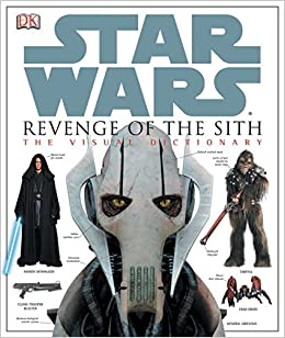 Star Wars Revenge Of The Sith The Visual Dictionary Luceno Jim 9780756611286 Amazon Com Books
