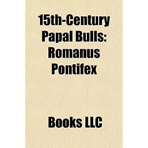 15th-Century Papal Bulls: Romanus Pontifex par Innocent VIII