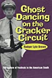 Ghost Dancing on the Cracker Circuit 9780878059065