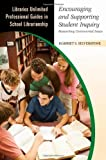 Encouraging and Supporting Student Inquiry, Harriet S. Selverstone, 1591584965