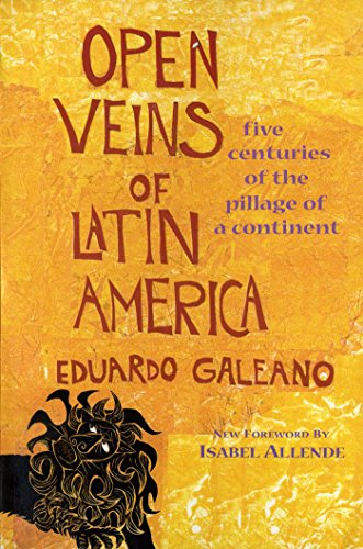 An analysis of open veins of latin america by eduardo galeano