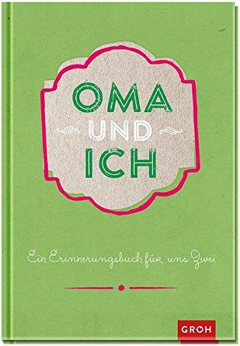 Oma und ich: Ein Erinnerungsbuch für zwei (GROH Erinnerungsalbum)