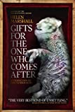 Gifts For The One Who Comes After: Written by Helen Marshall, 2014 Edition, Publisher: ChiZine [Paperback]