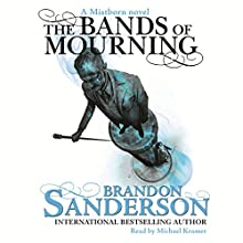 Bands of Mourning: A Mistborn Novel Audiobook by Brandon Sanderson Narrated by Michael Kramer