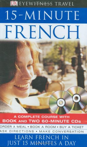Eyewitness Travel Guides: 15-Minute French (DK Eyewitness Travel 15-Minute Guides)