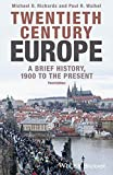 img - for Twentieth-Century Europe: A Brief History, 1900 to the Present book / textbook / text book