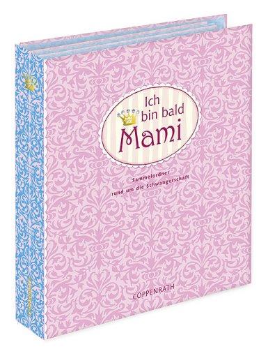 Ich bin bald Mami: Sammelordner rund um die Schwangerschaft