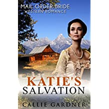 Katie's Salvation: Sweet, Clean, Mail Order Bride Inspirational Western Historical Romance