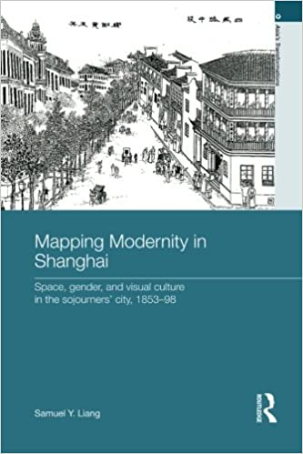 Mapping Modernity in Shanghai (Asias Transformations)