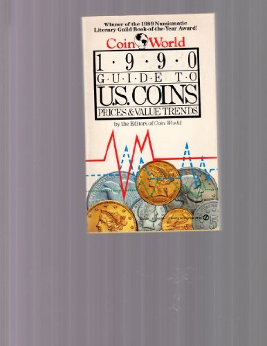 The Coin World 1990 Guide to U.S. Coins, Prices, and Value Trends (Signet)
