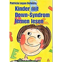 Kinder mit Down-Syndrom lernen lesen. by Patricia Logan Oelwein (2002-02-28)