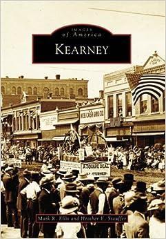 Kearney (NE) (Images of America) by Mark R. Ellis (2006-11-13)
