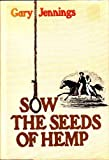 Sow the Seeds of Hemp, Gary Jennings, 0393087336